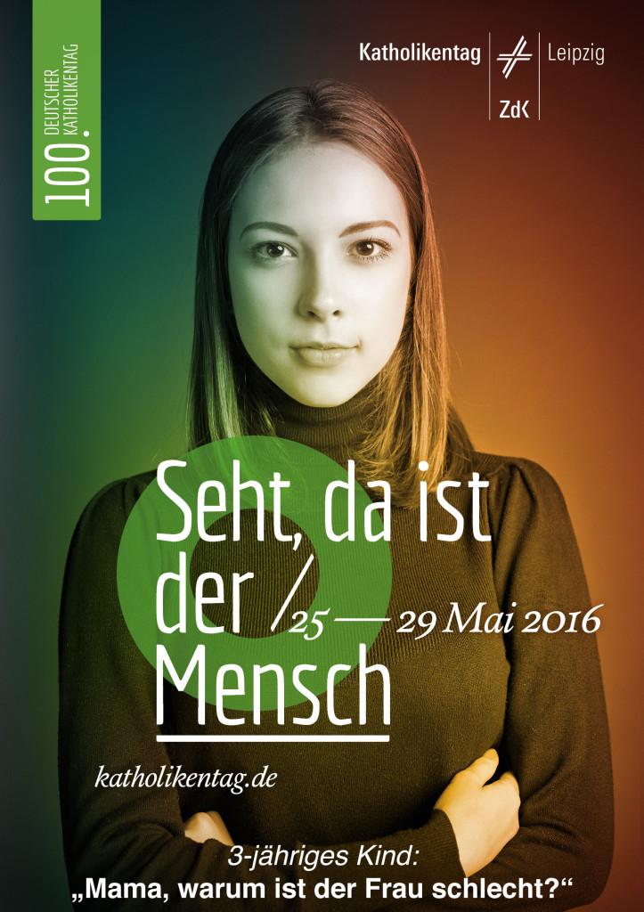 KT-Leipzig_Plakat1-Frau-Kritik, Katholikentag 2016
